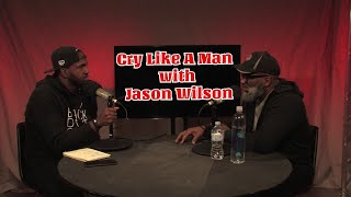 Van Lathan's Red Pill Podcast: Cry Like A Man with Jason Wilson (Video)