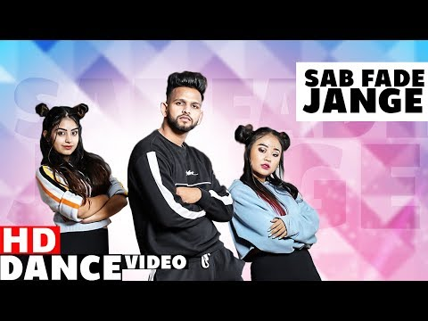Sab Fade Jaange (Dance Video) | Parmish Verma | Desi Crew | Sumit Dance Academy | New Songs 2019