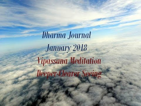 Dharma Journal | April 2018 | Vipassana Meditation - Deeper-Clearer Seeing