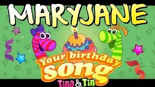 Tina&Tin Happy Birthday MARYJANE 🐣 🐶 🐱 (Personalized Songs For Kids) 🦄 🦋 🐳