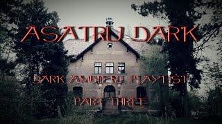 Dark Ambient Playlist ~ Vol.3 - 2014 ~ AsatrU dark ~