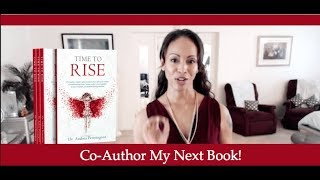 Co-author my next book! Dr Andrea Pennington presents the Time to Rise Book