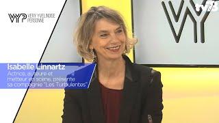 """VYP. Isabelle Linnartz présente sa compagnie """"Les Turbulentes"""""""