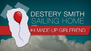 04 - Made-Up Girlfriend [Destery Smith - Sailing Home] Lyric Video
