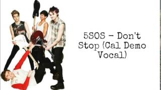 Download 5SOS - Don't Stop (Cal Demo) [Official Audio] MP3 song and Music Video