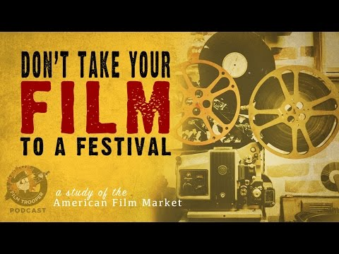 [Podcast] Don't Take Your Film To A Festival: American Film Market (AFM)