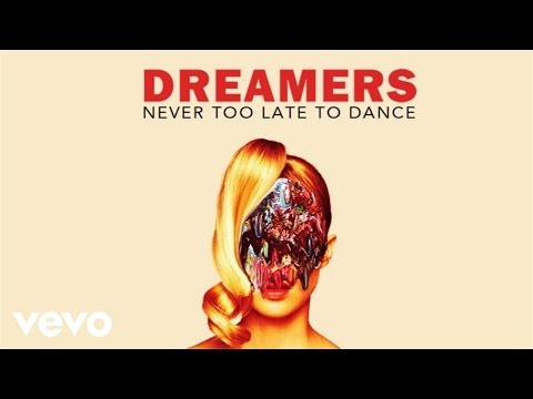 DREAMERS - Never Too Late to Dance (Audio Only)