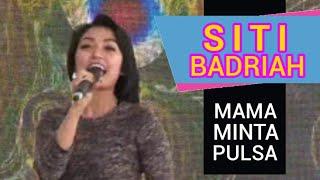 Siti Badriah Mama Minta Pulsa Glodok