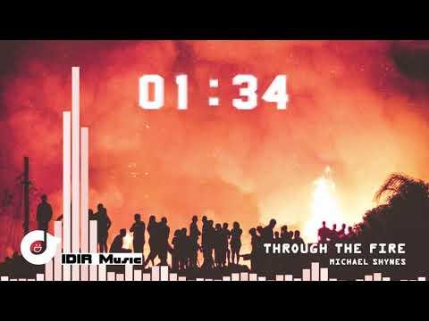 Michael Shynes - Through the Fire | IDIR Music
