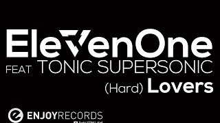 ElevenOne - (Hard) Lovers (feat. Tonic Supersonic) [Original Mix]