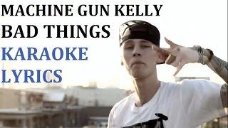 MACHINE GUN KELLY - BAD THINGS KARAOKE COVER LYRICS