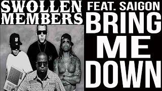 Swollen Members - Bring Me Down (Swollen Mix Feat. Saigon)
