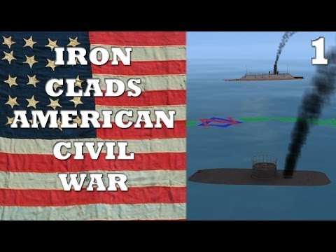 Let's Play Iron Clads American Civil War Game - Part 1 Monitor Versus Merrimack (Virginia)