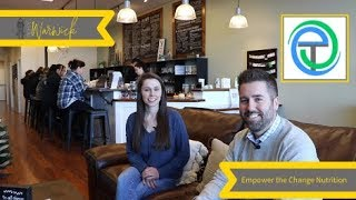 Why Warwick, Episode 9 - Empower The Change Nutrition