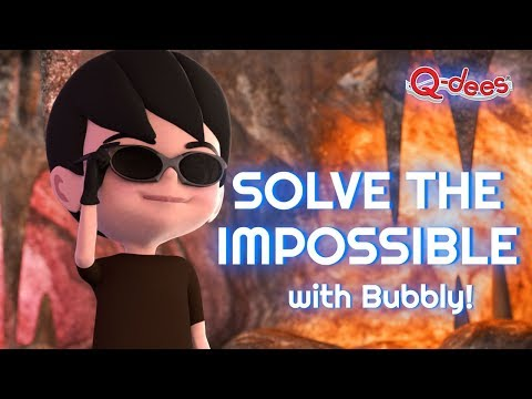 Adventure Time with Q-dees | Solve the Impossible with Bubbly!