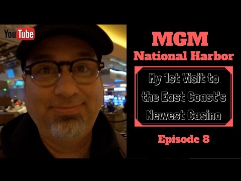 MGM National Harbor - My 1st Visit to the East Coast's Newest Casino