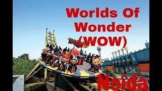 worlds of wonder amusement park Noida wow rides