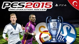PES 2015 Galatasaray vs FC Schalke 04 ★ UEFA CHAMPIONS LEAGUE ★ SNEIJDER SNIPER GOAL ★ PS4