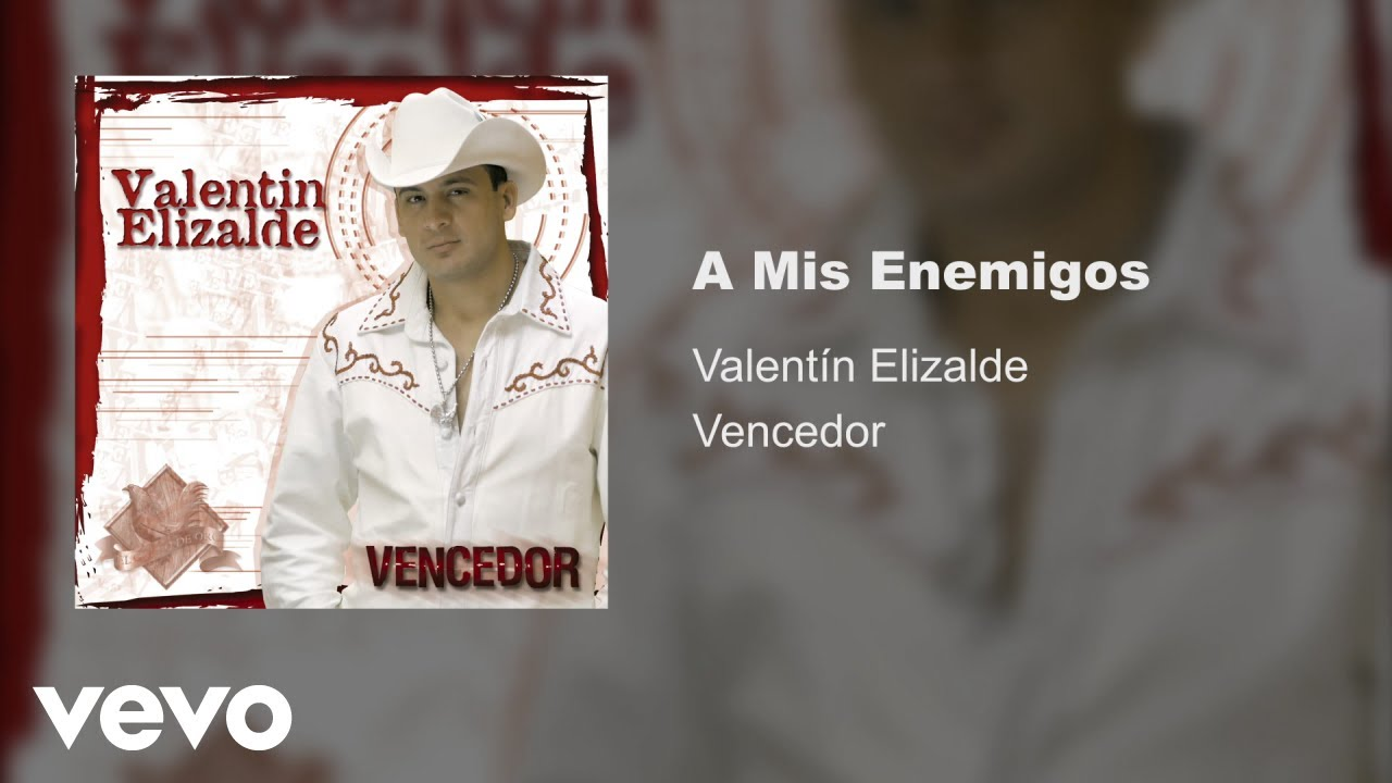 Valentín Elizalde A Mis Enemigos Audio Youtube