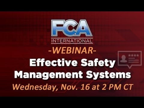 FCA Safety Webinar: Effective Safety Management Systems