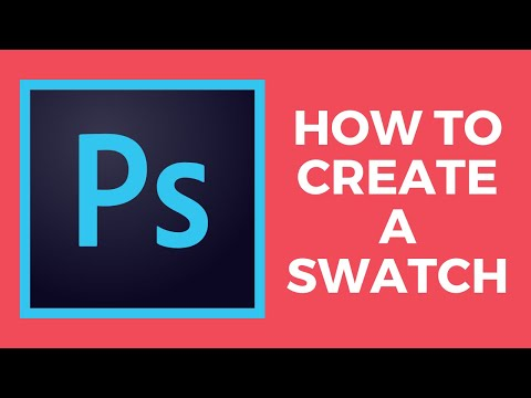 How To Create A Swatch - Adobe Photoshop CC 2019