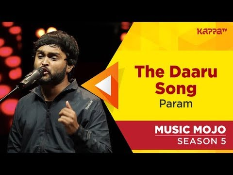 The Daaru Song - Param - Music Mojo Season 5 - KappaTV