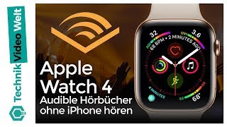 Apple Watch 4 Audible Hörbücher ohne iPhone hören