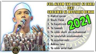 Download FULL ALBUM YAN LUCKY AZ ZAHIR TERBARU MENUJU 2021    FEAT AL MUTTAQIN DEMAK