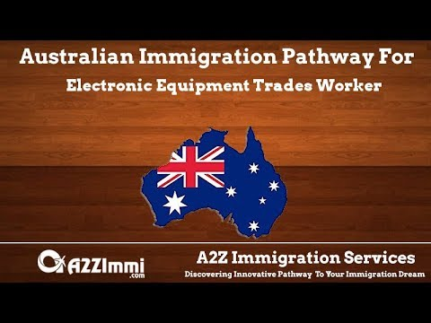 Australia Immigration Pathway for Electronic Equipment Trades Worker (ANZSCO Code: 342313)