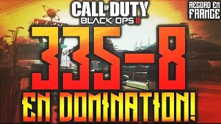 [RECORD FR] 335-8 en Domination 6v6 | Black Ops 2 Gameplay