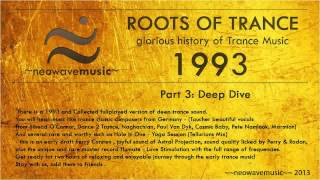 Neowave - Roots Of Trance 1993 (Part 3:Deep Dive) HD