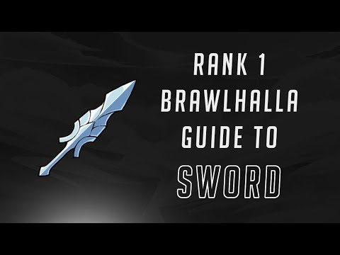 A RANK 1 BRAWLHALLA GUIDE TO SWORD - Getplaypk | The Fastest