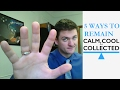 5 Ways To Remain Cool Calm And Collected mp3