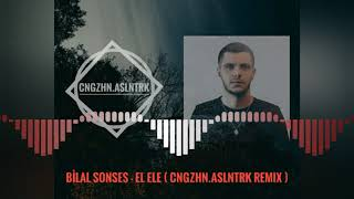 Bilal Sonses - El Ele (Cengizhan Arslantürk Remix )