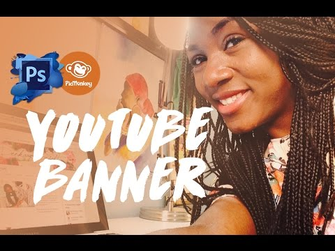 How To Create A Youtube Banner With Photoshop & Picmonkey!