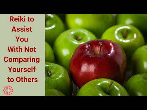 Reiki to Assist You With Not Comparing Yourself to Others