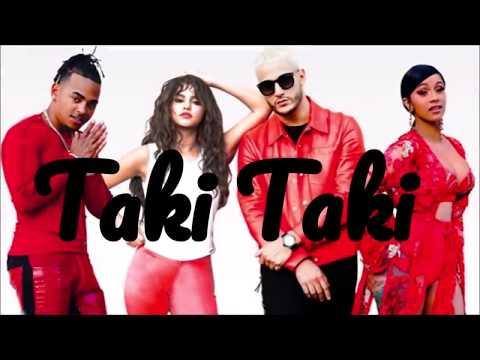 DJ Snake feat Selena Gomez, Ozuna & Cardi B - Taki Taki (Letra/Lyrics)