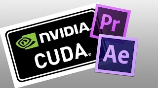 How to enable CUDA GPU Acceleration in Adobe Premiere and After Effects