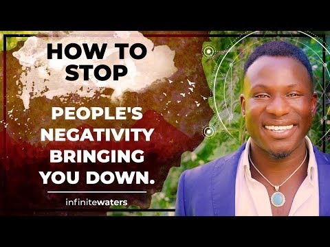 How to Stop People's Negativity Bringing You Down