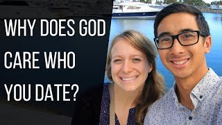Why does God care who you date? | Christian Dating Advice