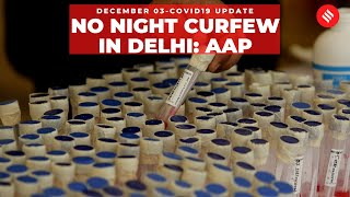 Coronavirus on December 03, No night curfew in Delhi: AAP