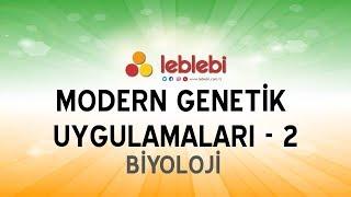 BİYOLOJİ / MODERN GENETİK UYGULAMALARI - 2