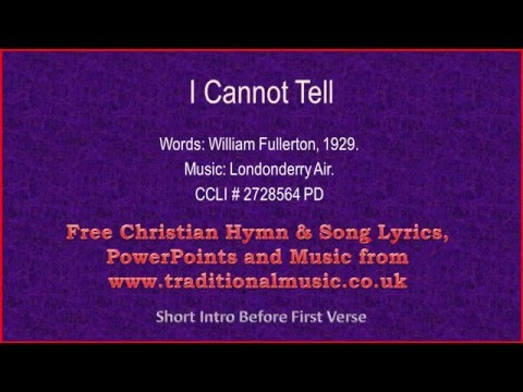 I Cannot Tell(Londonderry Air MP266) - Hymn Lyrics & Music