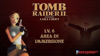[PC-ITA] Tomb Raider 2 - Lv. 6: Area Di Immersione