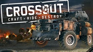 Crossout Beta Gameplay Part 1 - High Tier Vehicles! - Building & Fighting (Crossout First Look)