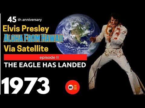 The Eagle Has Landed #2 | 45th Anniversary | Elvis Aloha From Hawaii | Your Elvis Guide