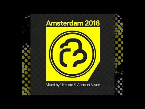 Amsterdam 2018 LIVE Mix with Ultimate & Abstract Vision