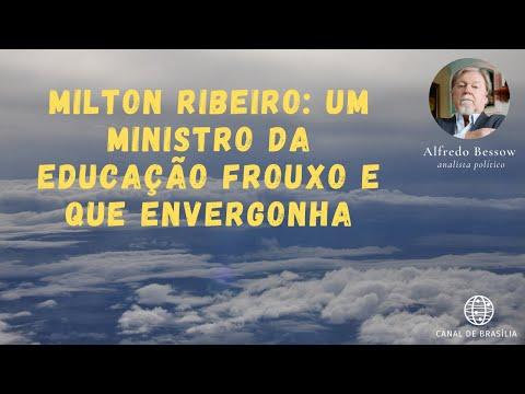 Milton Ribeiro: Um ministro da Educação que envergonha