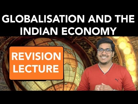 Economics: Globalisation and the Indian Economy (Revision)