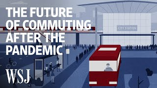 How the Pandemic Is Changing Our Commute | WSJ